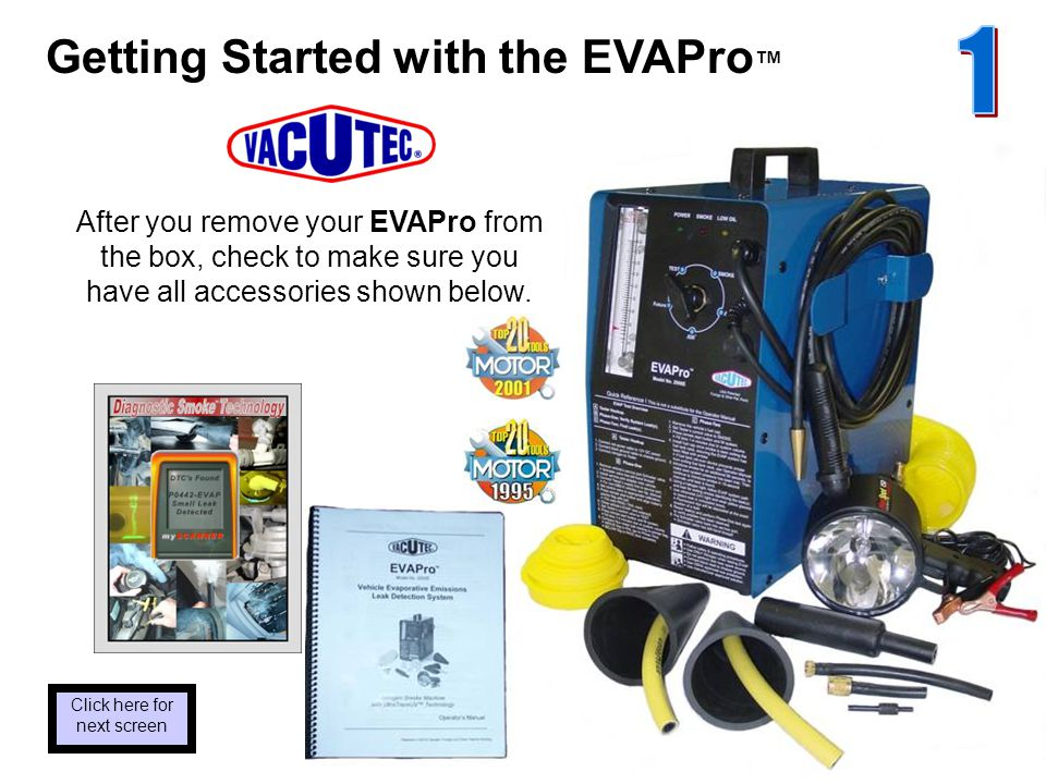 Getting Started with the EVAPro After you remove your EVAPro from the box, check to make sure you have all accessories shown below.