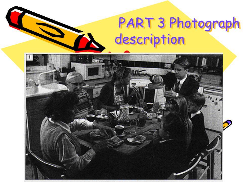 PART 3 Photograph description PART 3 Photograph description