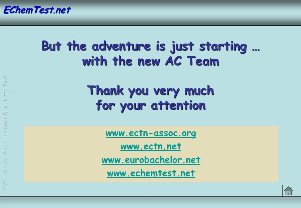 EChemTest.net But the adventure is just starting … with the new AC Team Thank you very much for your attention www.ectn-assoc.org www.ectn.net www.eur