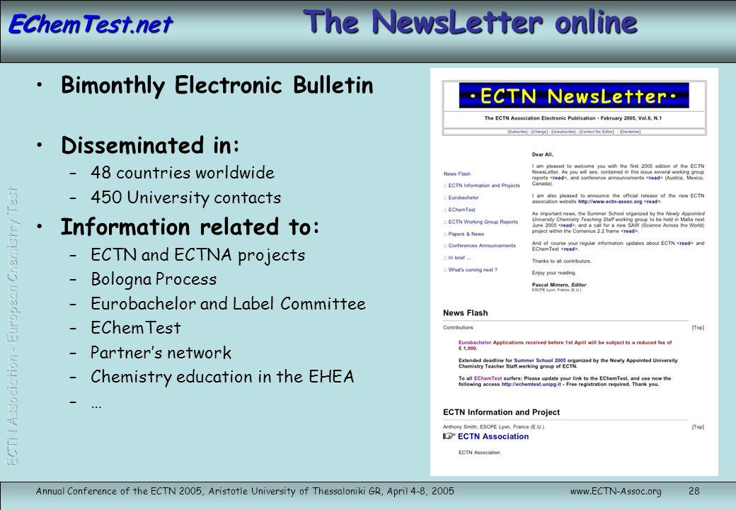 EChemTest.net Annual Conference of the ECTN 2005, Aristotle University of Thessaloniki GR, April 4-8, 2005www.ECTN-Assoc.org28 The NewsLetter online B