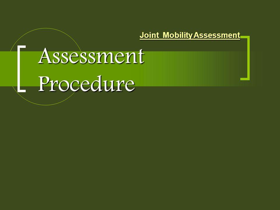 Assessment Procedure Joint Mobility Assessment