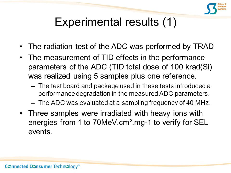 Experimental results (1) The radiation test of the ADC was performed by TRAD The measurement of TID effects in the performance parameters of the ADC (