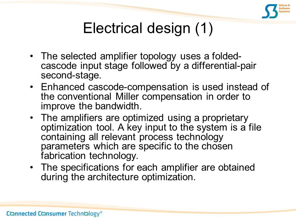 Electrical design (1) The selected amplifier topology uses a folded- cascode input stage followed by a differential-pair second-stage. Enhanced cascod