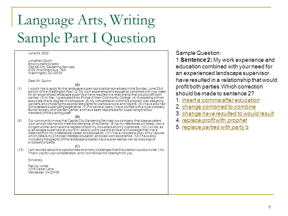 9 Language Arts, Writing Sample Part I Question June 24, 2002 Jonathan Quinn Employment Director Capital City Gardening Services 4120 Wisconsin Ave., NW Washington, DC 20016 Dear Mr.