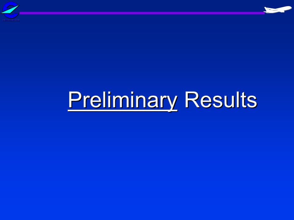 Preliminary Results