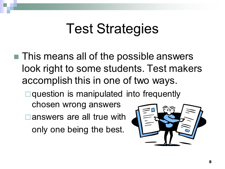 9 Test Strategies The question asked is the single largest clue to work with The correct understanding of what is asked is crucial