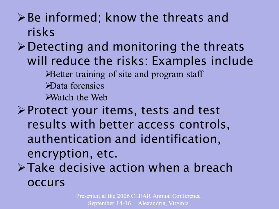Presented at the 2006 CLEAR Annual Conference September 14-16 Alexandria, Virginia Question What is the threat here.