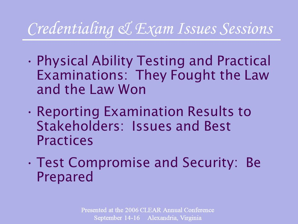 Presented at the 2006 CLEAR Annual Conference September 14-16 Alexandria, Virginia Between states: Uniform national exams aid reciprocity State-unique exams can create barriers Authority to regulate professions is given to state government, but reciprocity is gaining importance