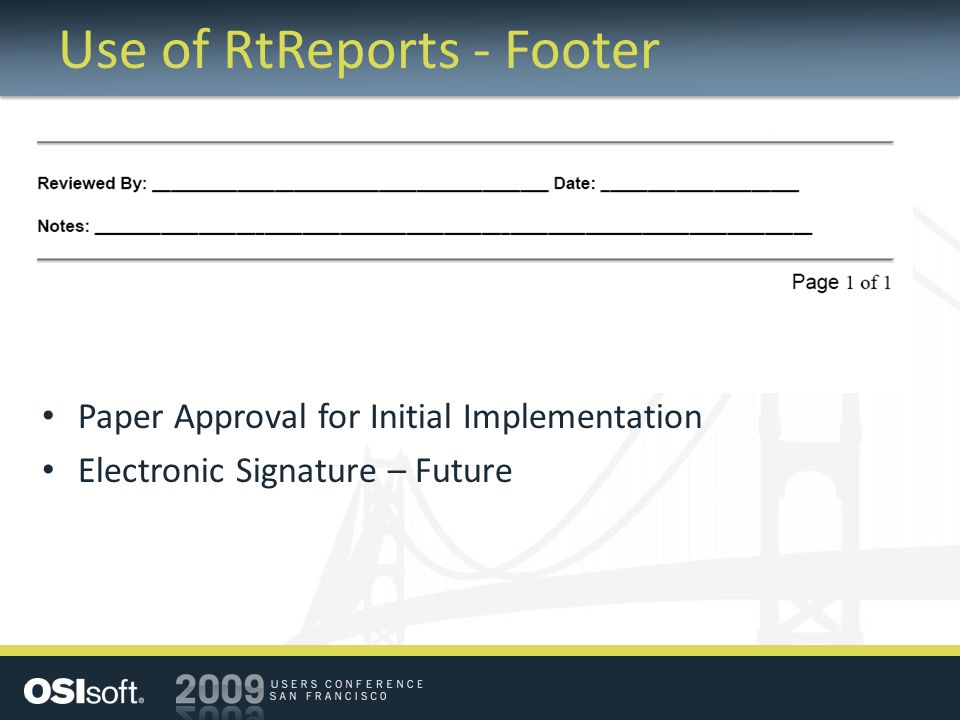 Use of RtReports - Footer Paper Approval for Initial Implementation Electronic Signature – Future