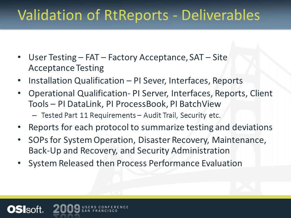 Validation of RtReports - Deliverables User Testing – FAT – Factory Acceptance, SAT – Site Acceptance Testing Installation Qualification – PI Sever, I
