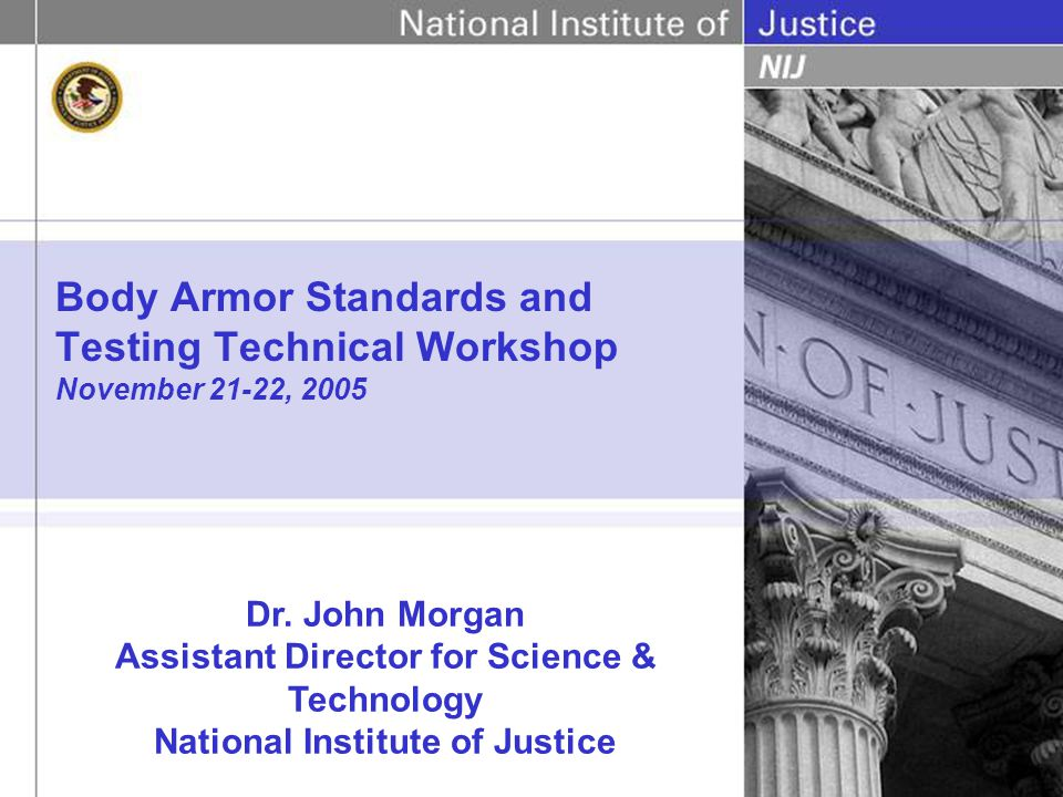 Body Armor Standards and Testing Technical Workshop November 21-22, 2005 Dr.