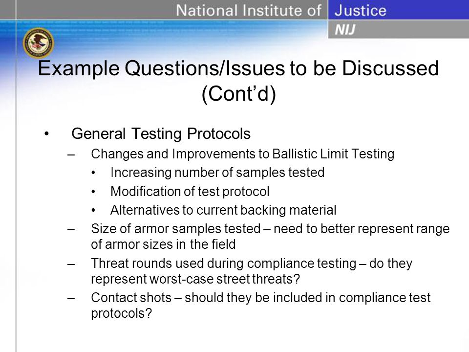 General Testing Protocols –Changes and Improvements to Ballistic Limit Testing Increasing number of samples tested Modification of test protocol Alter