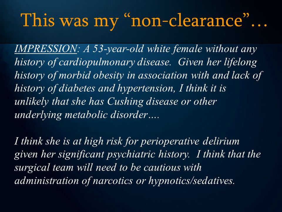 This was my non-clearance… IMPRESSION: A 53-year-old white female without any history of cardiopulmonary disease.