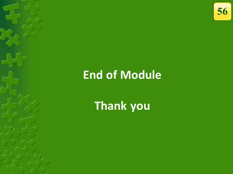 End of Module Thank you 56
