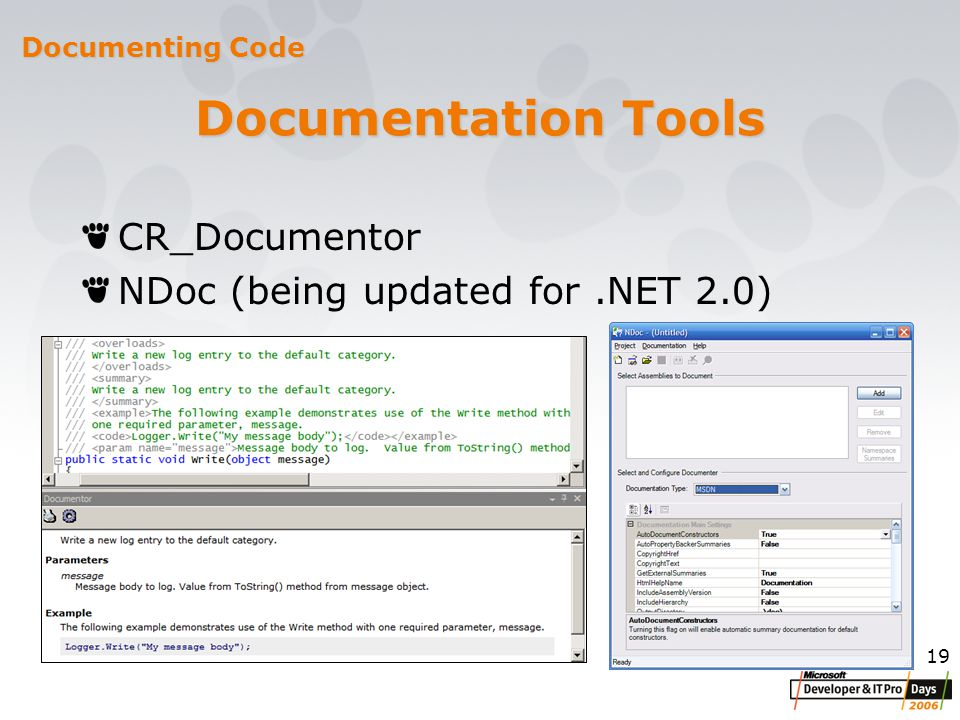 19 Documentation Tools CR_Documentor NDoc (being updated for.NET 2.0) Documenting Code
