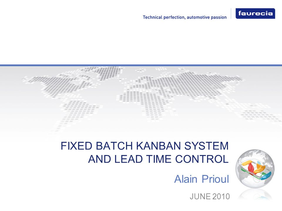 Alain Prioul JUNE 2010 FIXED BATCH KANBAN SYSTEM AND LEAD TIME CONTROL