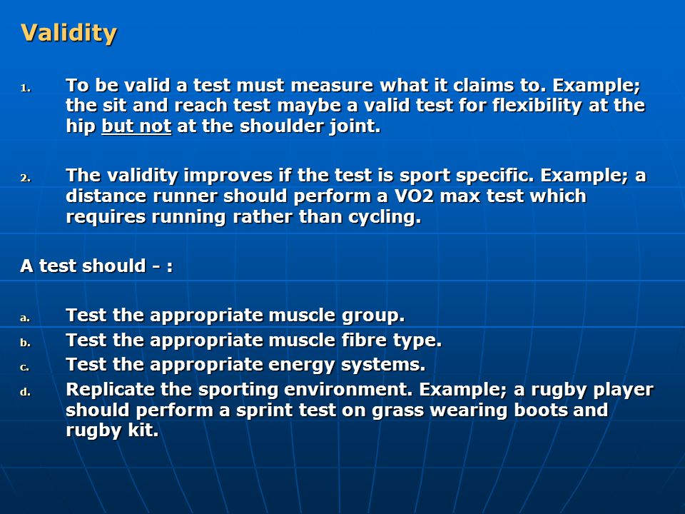 Reliability The reliability of a fitness test is more concerned with consistency and repeatability of the test results.