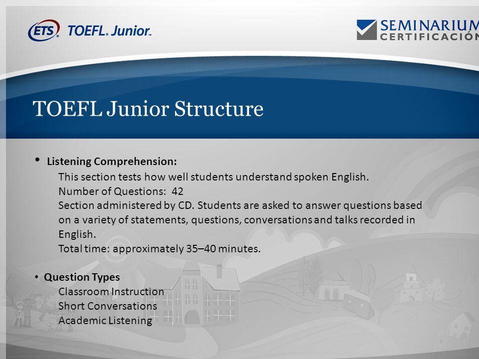 TOEFL Junior Structure Listening Comprehension: This section tests how well students understand spoken English.