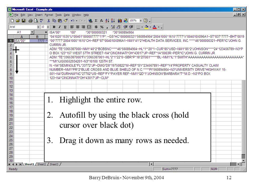 Barry DeBruin - November 9th, 200412 1.Highlight the entire row.