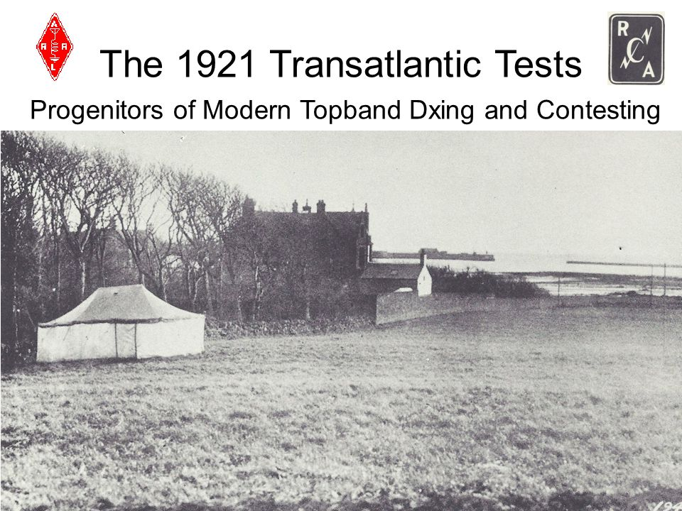 The 1921 Transatlantic Tests Progenitors of Modern Topband Dxing and Contesting