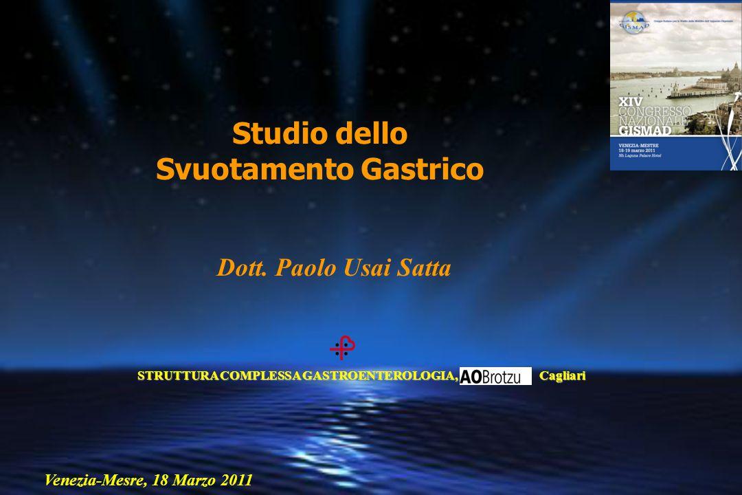 Studio dello Svuotamento Gastrico STRUTTURA COMPLESSA GASTROENTEROLOGIA, Cagliari STRUTTURA COMPLESSA GASTROENTEROLOGIA, Cagliari Dott.