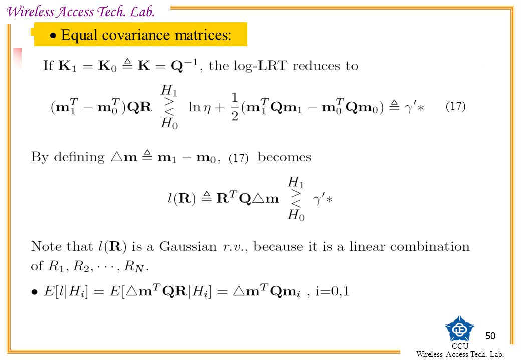 Wireless Access Tech. Lab. CCU Wireless Access Tech. Lab. 50 (17) Equal covariance matrices: