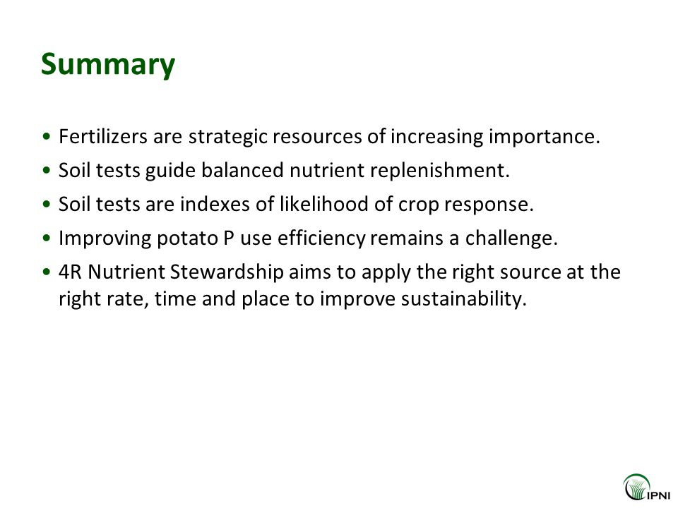 Summary Fertilizers are strategic resources of increasing importance. Soil tests guide balanced nutrient replenishment. Soil tests are indexes of like