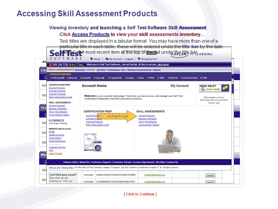 clicking through Accessing Skill Assessment Products Viewing inventory and launching a Self Test Software Skill Assessment Click Access Products to view your skill assessments inventory.