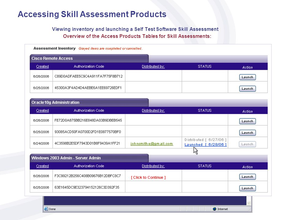 Accessing Skill Assessment Products Viewing inventory and launching a Self Test Software Skill Assessment Overview of the Access Products Tables for Skill Assessments: [ Click to Continue ]