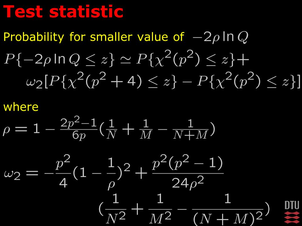 Probability for smaller value of where Test statistic