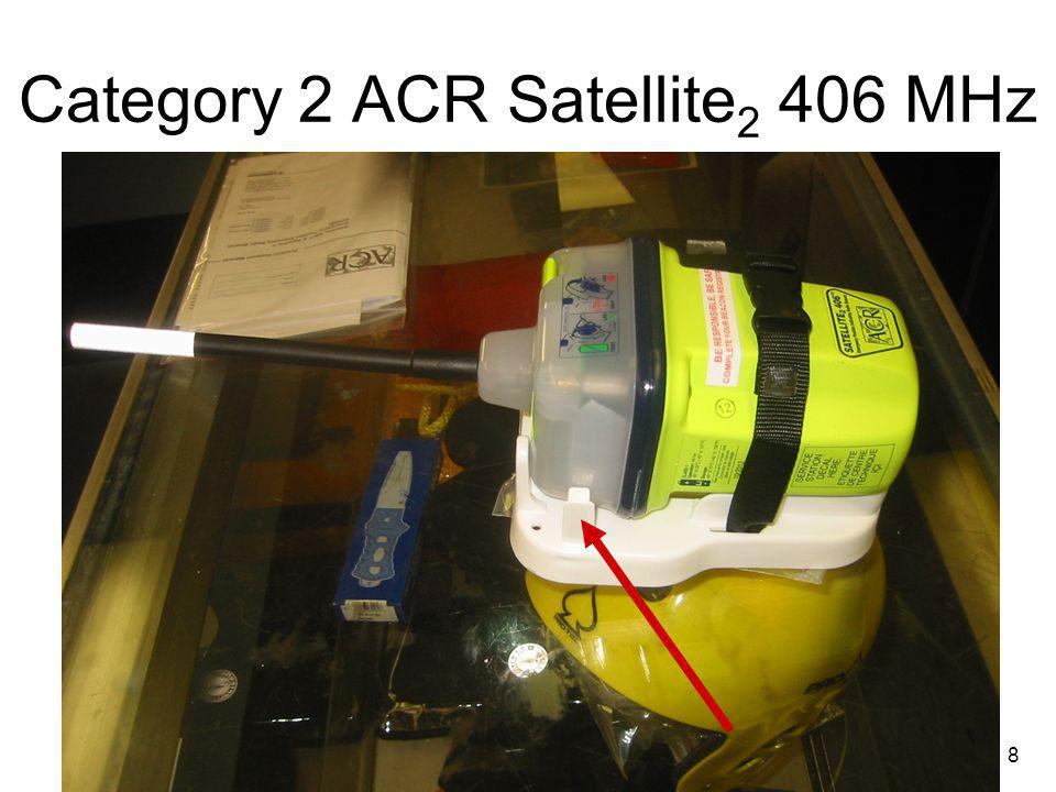 8 Category 2 ACR Satellite 2 406 MHz