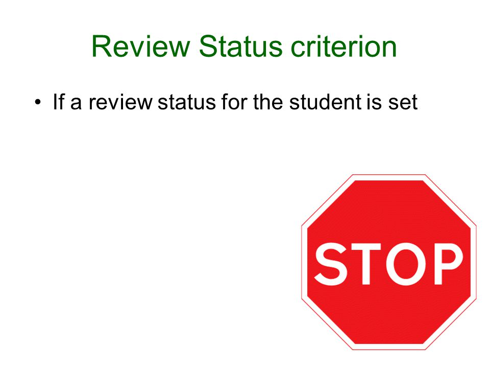 Review Status criterion If a review status for the student is set