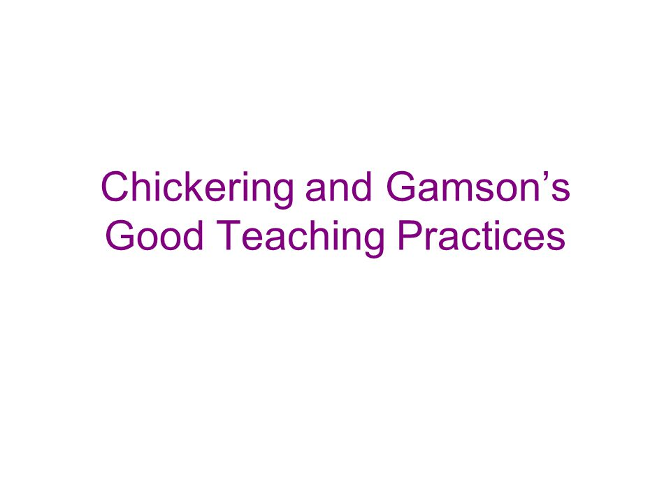 Chickering and Gamsons Good Teaching Practices