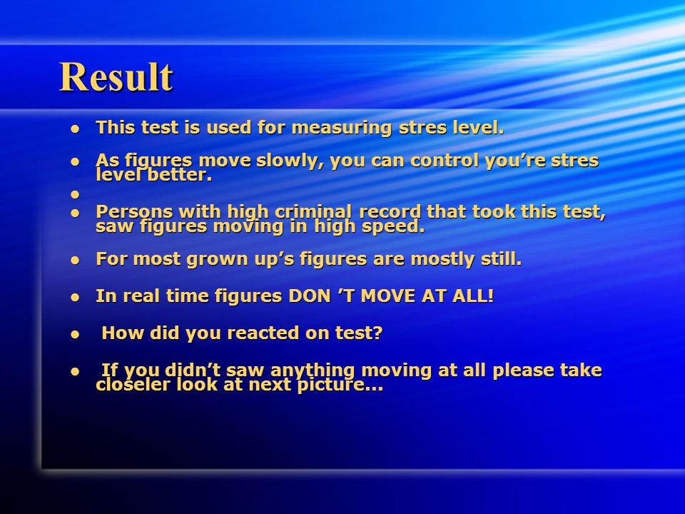 Result This test is used for measuring stres level.