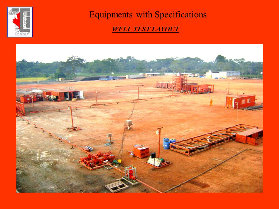 Equipments with Specifications WELL TEST LAYOUT