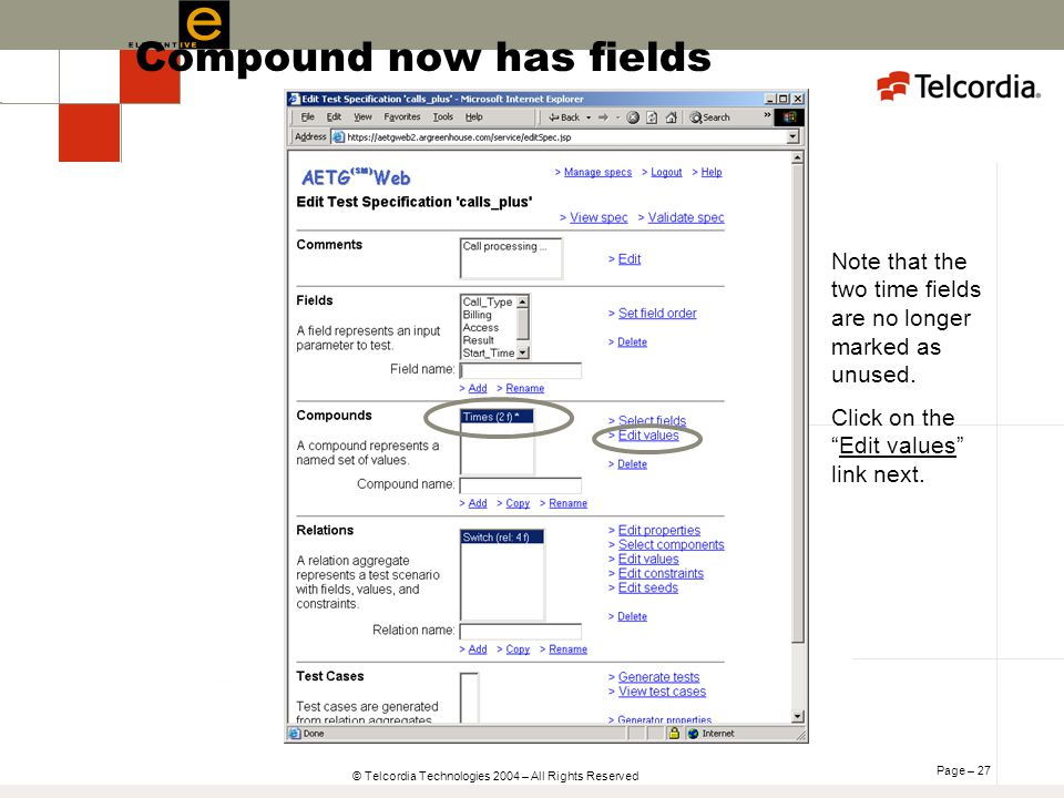 Page – 27 © Telcordia Technologies 2004 – All Rights Reserved Note that the two time fields are no longer marked as unused.