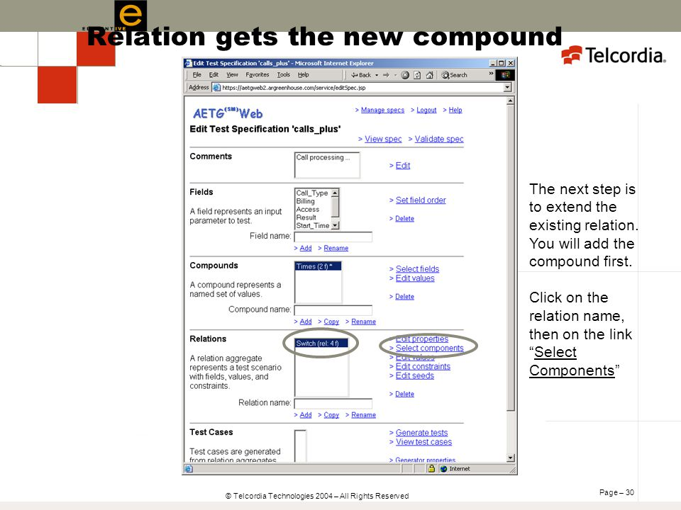 Page – 30 © Telcordia Technologies 2004 – All Rights Reserved The next step is to extend the existing relation. You will add the compound first. Click