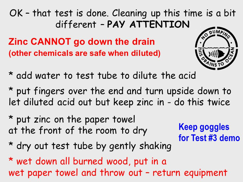 OK – that test is done. Cleaning up this time is a bit different – PAY ATTENTION Zinc CANNOT go down the drain (other chemicals are safe when diluted)