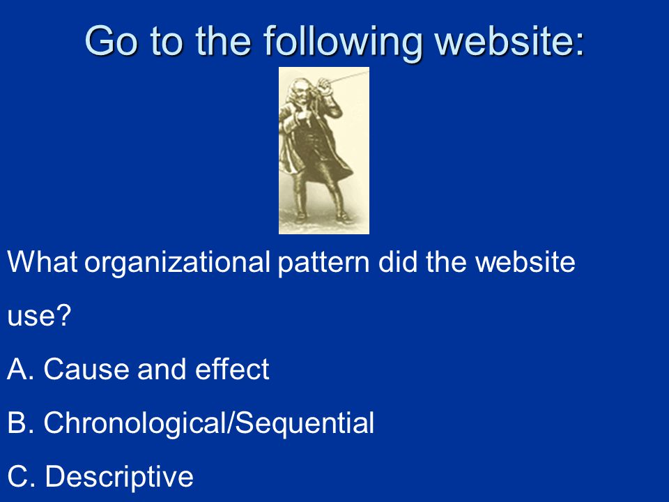 Go to the following website: What organizational pattern did the website use.