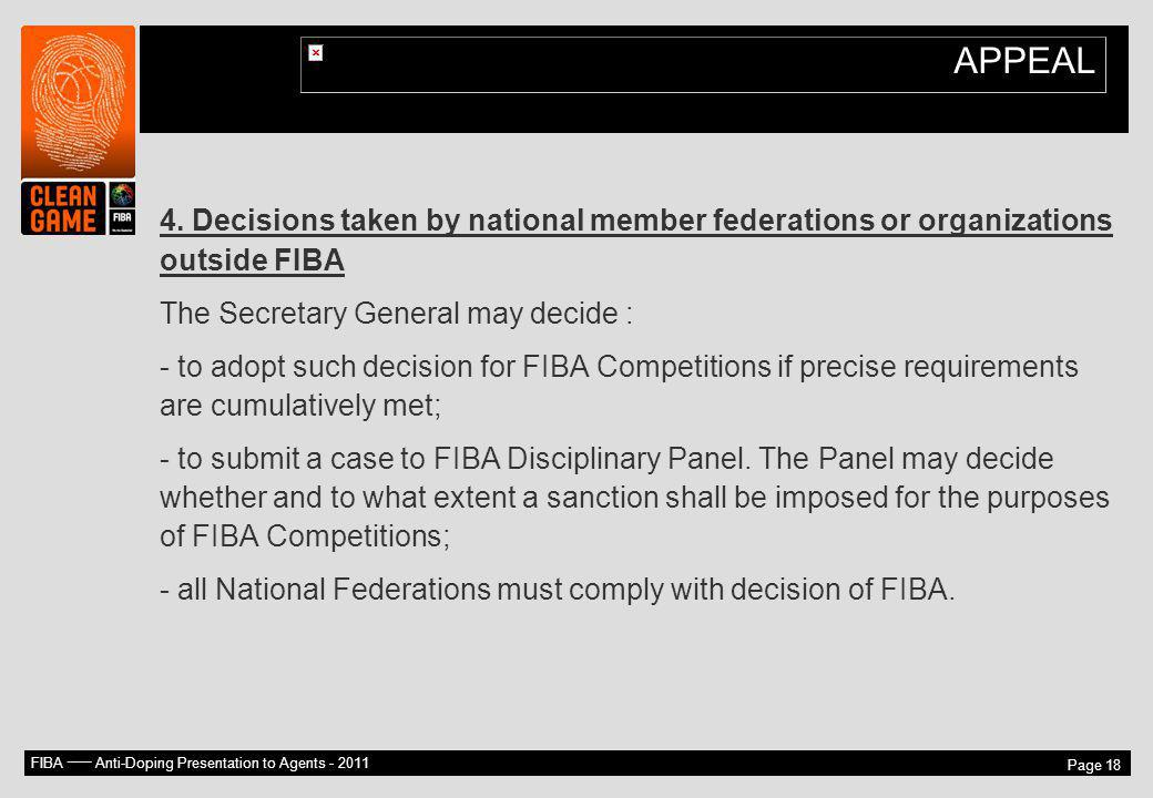FIBA –– Anti-Doping Presentation to Agents - 2011 Page 18 APPEAL 4. Decisions taken by national member federations or organizations outside FIBA The S