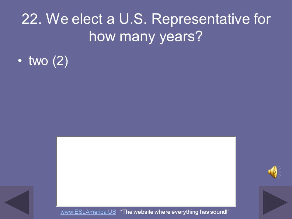 21. The House of Representatives has how many voting members? four hundred thirty-five (435) www.ESLAmerica.USwww.ESLAmerica.US The website where ever
