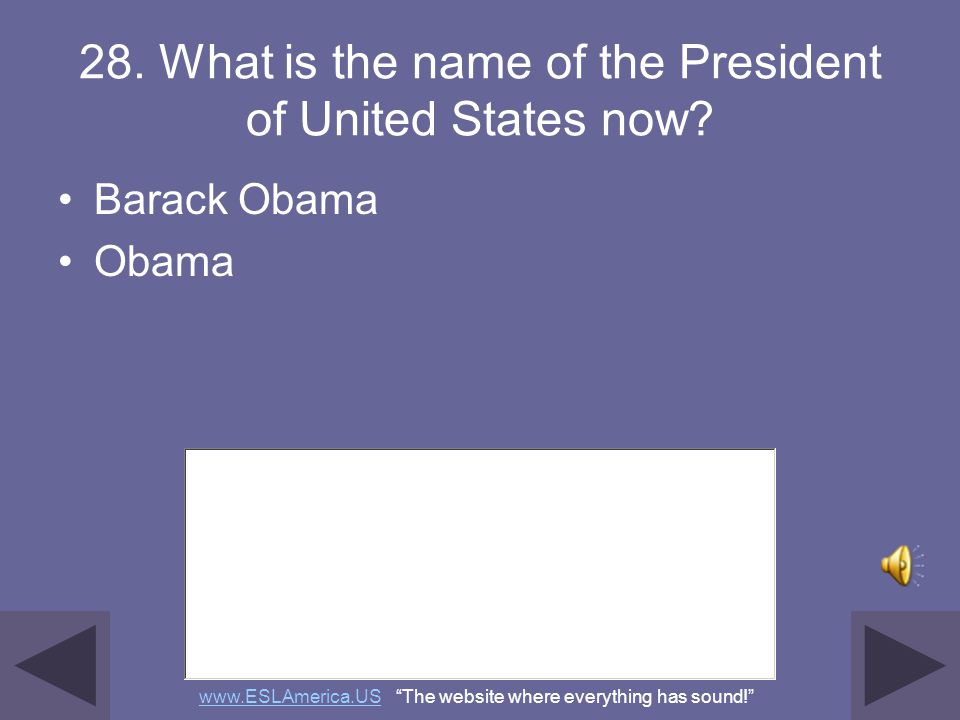 27. In what month do we vote for President? November www.ESLAmerica.USwww.ESLAmerica.US The website where everything has sound!