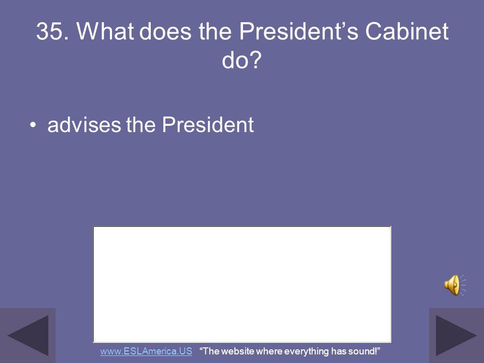 34. Who vetoes bills? the President www.ESLAmerica.USwww.ESLAmerica.US The website where everything has sound!