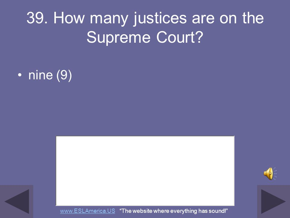 38. What is the highest court in the United States? the Supreme Court www.ESLAmerica.USwww.ESLAmerica.US The website where everything has sound!