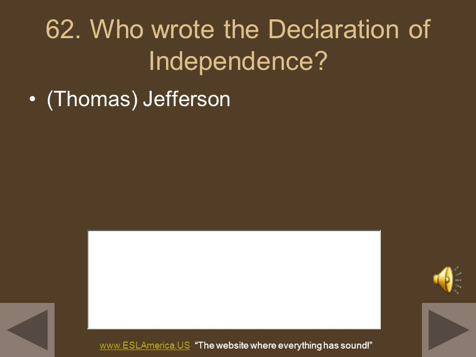 61. Why did the colonists fight the British? because of high taxes (taxation without representation because the British army stayed in their houses (b
