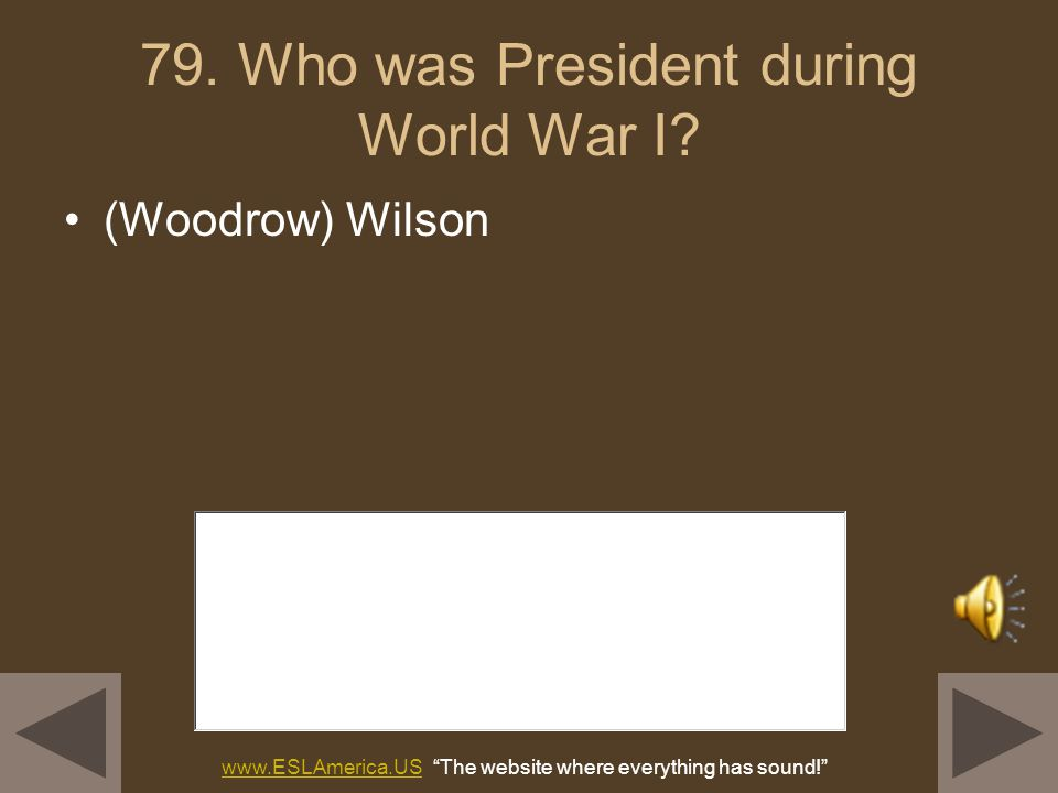 78. Name one war fought by the United States in the 1900s. World War I World War II Korean War Vietnam War (Persian) Gulf War www.ESLAmerica.USwww.ESL