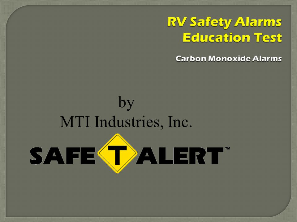 by MTI Industries, Inc. RV Safety Alarms Education Test Carbon Monoxide Alarms