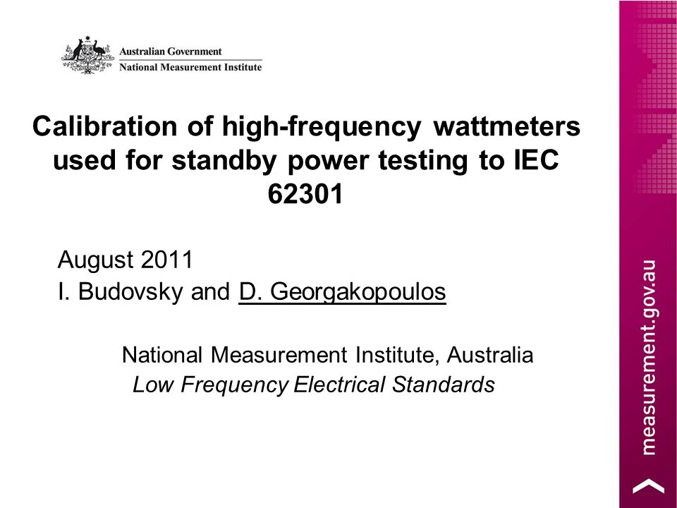 Calibration of high-frequency wattmeters used for standby power testing to IEC 62301 August 2011 I.
