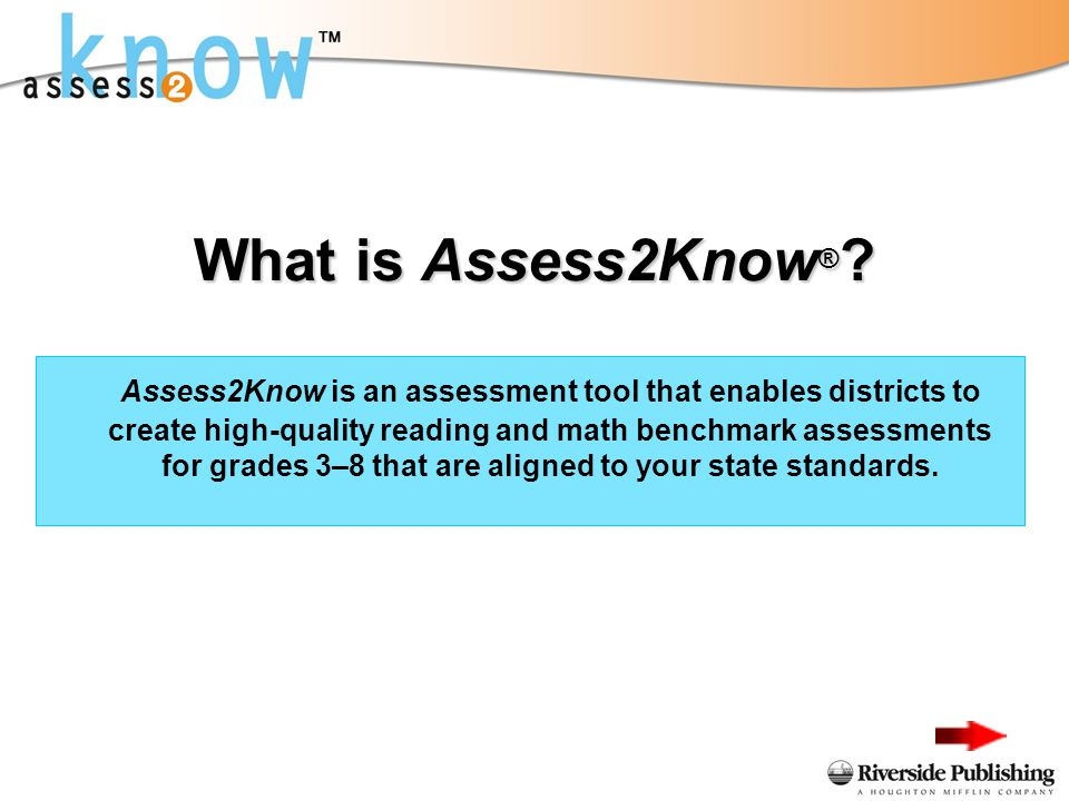 What is Assess2Know ® .
