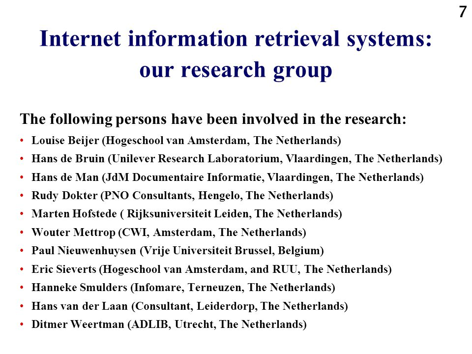 6 Internet information retrieval systems: evaluation criteria Many aspects/criteria can be considered in the evaluation of an Internet search engine,
